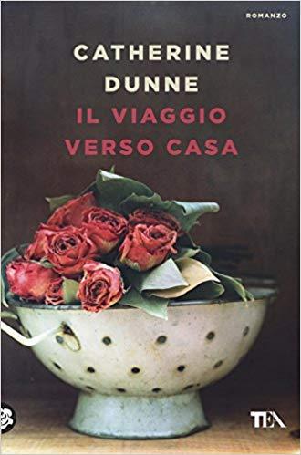 """Copertina del libro """"Il Viaggio verso casa"""" di Catherine Dunne"""