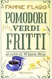 """coipertina del libro """"Pomodori Verdi Fritti"""""""